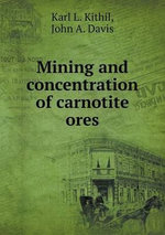 Mining and Concentration of Carnotite Ores - John a Davis