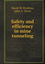 Safety and Efficiency in Mine Tunneling - David W Brunton