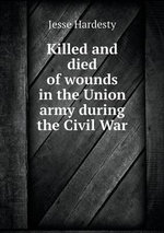 Killed and Died of Wounds in the Union Army During the Civil War - Jesse Hardesty