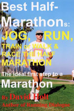 Best Half-Marathons : Jog, Run, Train or Walk - David Holt