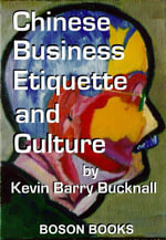 Chinese Business Etiquette and Culture - Kevin B. Bucknall