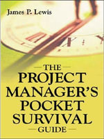 The Project Manager's Pocket Survival Guide - James Lewis