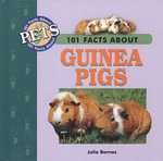 101 Facts About Pets : Guinea Pigs - Julia Barnes