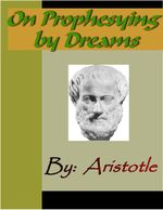 On Prophesying by Dreams - ARISTOTLE -  Aristotle