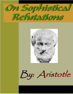 On Sophistical Refutatins - ARISTOTLE -  Aristotle