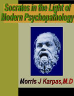 Socrates in the Light of Modern Psychopathology - Morris J Karpas
