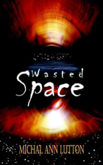 Wasted Space - Michal Ann Lutton
