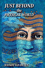 Just Beyond the Physical World - Wilson Van Dusen