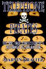 Telephone Pirates : The 99% True Confession of a Reformed Telemarketer - Marvin Kravitz