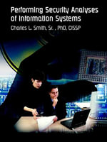 Performing Security Analyses of Information Systems - Sr. Charles L. Smith