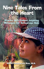 Nine Tales from the Heart : Stories with Unique, Inspiring Messages for School-Age Kids - Rama  Pemmaraju Rao