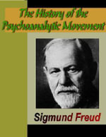 The History of the Psychoanalytic Movement - Sigmund Freud