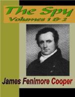 THE SPY - Vol. 1 & 2 - James Fenimore Cooper