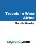 Travels in West Africa - Mary H. Kingsley