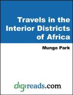Travels in the Interior Districts of Africa - Mungo Park