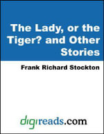 The Lady or the Tiger? and Other Stories - Frank Richard Stockton