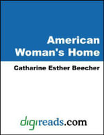 The American Woman's Home - Catharine Esther Beecher