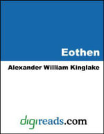Eothen : Traces of Travel Brought Home from the East - Alexander Kinglake
