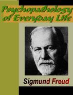Psychopathology of Everyday Life - Sigmund Freud