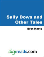 Sally Dows and Other Tales - Bret Harte