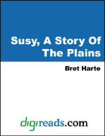 Susy, A Story Of The Plains - Bret Harte