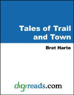 Tales of Trail and Town - Bret Harte