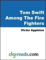 Tom Swift Among The Fire Fighters - Victor Appleton