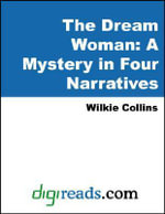 The Dream Woman : A Mystery in Four Narratives - Wilkie Collins
