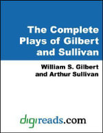 The Complete Plays of Gilbert and Sullivan - William S. Gilbert
