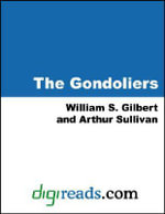 The Gondoliers - William S. Gilbert