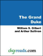 The Grand Duke - William S. Gilbert