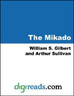 The Mikado - William S. Gilbert