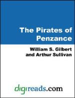 The Pirates of Penzance - William S. Gilbert