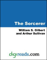 The Sorcerer - William S. Gilbert