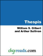 Thespis - William S. Gilbert