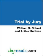 Trial by Jury - William S. Gilbert