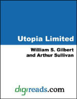 Utopia Limited - William S. Gilbert
