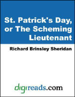 St. Patrick's Day, or The Scheming Lieutenant - Richard Brinsley Sheridan