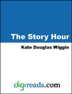 The Story Hour - Kate Douglas Wiggin