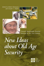 New Ideas about Old Age Security : Toward Sustainable Pension Systems in the 21st Century - Policy World Bank