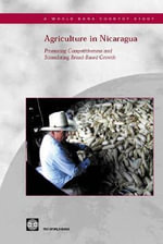 Agriculture in Nicaragua : Promoting Competitiveness and Stimulating Broad-Based Growth - World Bank Group