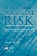International Political Risk Management, Volume 2 : The Brave New World - World Bank