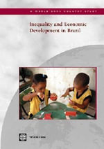 Inequality and Economic Development in Brazil - Policy World Bank