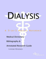 Dialysis - A Medical Dictionary, Bibliography, and Annotated Research Guide to Internet References - Icon Health Publications