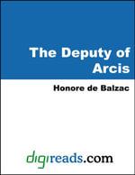 The Deputy of Arcis - Honore de Balzac