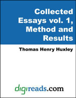 The Collected Essays of Thomas Henry Huxley, Volume 1 (Method and Results) - Thomas Henry Huxley