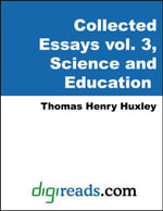 The Collected Essays of Thomas Henry Huxley, Volume 3 (Science and Education) - Thomas Henry Huxley