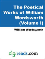The Poetical Works of William Wordsworth (Volume I) - William Wordsworth