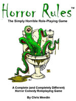 Horror Rules, The Simply Horrible Roleplaying Game - Chris Weedin