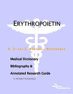 Erythropoietin - A Medical Dictionary, Bibliography, and Annotated Research Guide to Internet References - Icon Health Publications